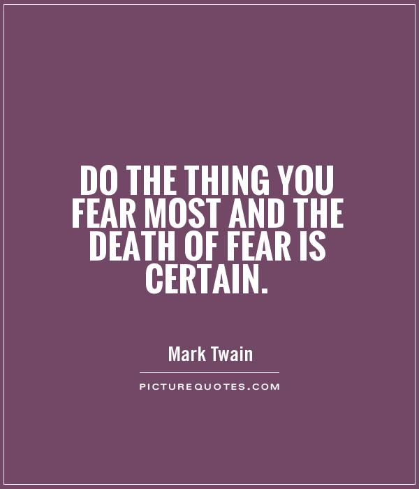 do-the-thing-you-fear-most-and-the-death-of-fear-is-certain-quote-1